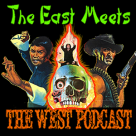 The East Meets the West Ep. 2 – Crippled Avengers & Django – Guest Host Derek Koch