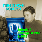 Then Is Now Podcast Episode 3 – Poltergeist 1982 & 2015