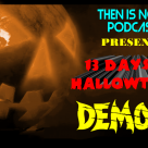 Then Is Now Podcast Episode 15 – 13 Days of Hallowtober – Demons (1985)