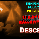 Then Is Now Podcast Episode 18 – 13 Days of Hallowtober – The Descent (2005)