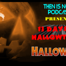 Then Is Now Podcast Episode 20 – 13 Days of Hallowtober – Halloween (1978)