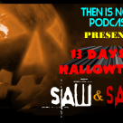 Then Is Now Podcast Episode 14 – 13 Days of Hallowtober – Saw (2004) and Saw II (2005)