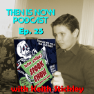 Then Is Now Episode 25 – Dr Scream's Spook Show Revival with Keith Stickley