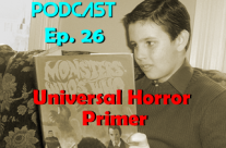 Then Is Now Podcast Episode 26 – Universal Horror Primer