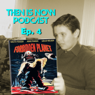 Then Is Now Podcast Episode 4- Forbidden Planet (1956) – Re-Post