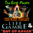 The East Meets the West Ep. 6 – Life Gamble and Day of Anger