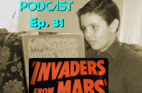 Then Is Now Podcast Episode 31 – Invaders From Mars