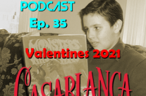 Then Is Now Podcast Episode 35 – Valentines 2021 – Casablanca (1942)