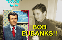 Then Is Now Podcast Episode 41 – Bob Eubanks