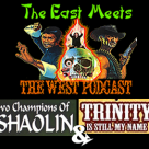 The East Meets the West Ep. 11 – 2 Champions of Shaolin (1980) & Trinity is Still My Name (1971)