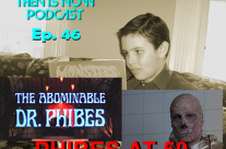 Then Is Now Podcast Episode 46 – Dr Phibes 50th with William & Damon Goldstein