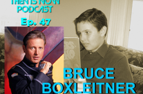 Then Is Now Podcast Episode 47 – Bruce Boxleitner