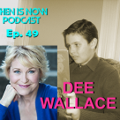 Then Is Now Podcast Episode 49 – Dee Wallace