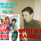 Then Is Now Episode 52 – Live Like a Cop, Die Like a Man with Rod Barnett