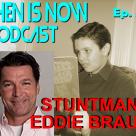 Then Is Now Episode 54 – Stuntman Eddie Braun