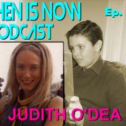 Then Is Now Episode 55 – Judith O'Dea