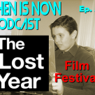 Then Is Now 57 –  Mini Special #1 – The Lost Year Film Festival