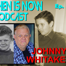 Then Is Now Episode 58 – Johnny Whitaker