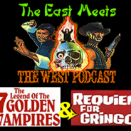 The East Meets the West Ep. 15 – Legend of the 7 Golden Vampires (1974) & Requiem for a Gringo (1968)
